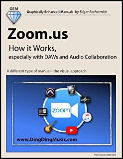 Zoom.us - How it Works, especially with DAWs and Audio Collaboration: A different type of manual - the visual approach