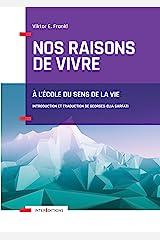 Nos raisons de vivre - 2e éd. : A l'école du sens de la vie (Hors Collection) Format Kindle