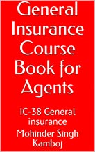 General Insurance Course Book for Agents: IC-38 General insurance