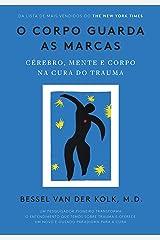 O corpo guarda as marcas (Portuguese Edition) Kindle Edition