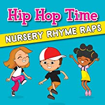 Hip Hop Time - Nursery Rhyme Raps