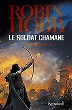 Le Soldat chamane - L'Intégrale 3 (Tomes 6 à 8): Le Renégat - Danse de terreur - Racines (French Edition)