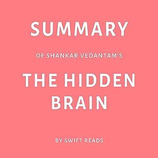 Summary of Shankar Vedantam's The Hidden Brain by Swift Reads