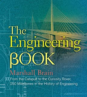 The Engineering Book: From the Catapult to the Curiosity Rover, 250 Milestones in the History of Engineering