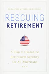 Rescuing Retirement: A Plan to Guarantee Retirement Security for All Americans Paperback
