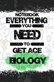 NOTEBOOK EVERYTHING YOU NEED TO GET ACE BIOLOGY: Large School BIOLOGY Journal Gift for Student (Men/Women) | Big Fat Compo...