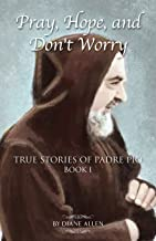 Best pray hope and don t worry padre pio Reviews