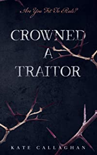 Crowned A Traitor: A Hellish Fairytale
