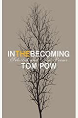 In the Becoming: Selected and New Poems Paperback