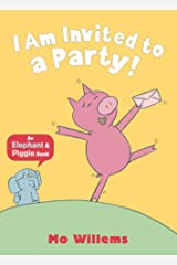 I Am Invited to a Party! (Elephant and Piggie) Paperback