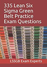 335 Lean Six Sigma Green Belt Practice Exam Questions