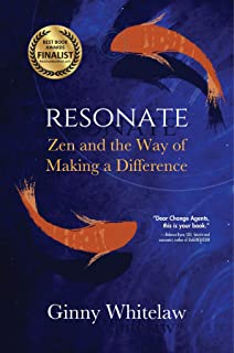 Resonate: Zen and the Way of Making a Difference