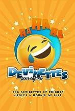 Devinettes pour enfants - 200 devinettes et énigmes droles à mourir de rire: Livre de devinettes droles que les enfants et...