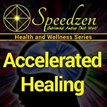 Accelerated Healing: Subliminal Hypnosis with Binaural Beats