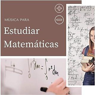 Música para Estudiar Matemáticas: Ondas Alfa para Estudiar y Resolver Problemas