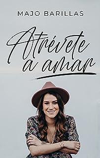 Atrévete a amar (Spanish Edition)