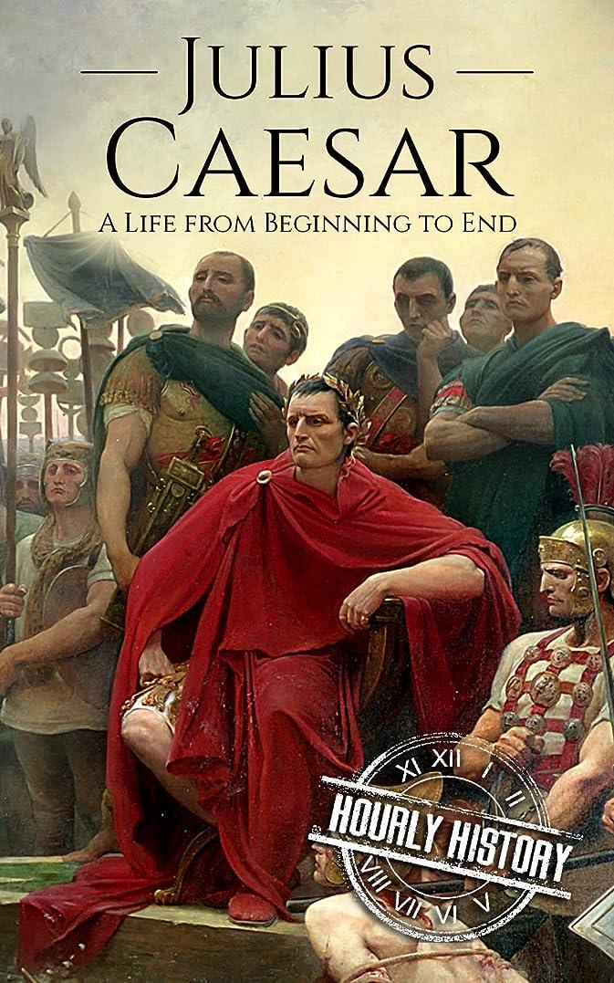 ドライブゲスト操縦するJulius Caesar: A Life From Beginning to End (Military Biographies Book 3) (English Edition)