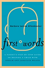 First Words: A Parent's Step-by-Step Guide to Helping a Child with Speech and Language Delays (English Edition)