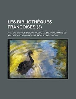 Les Bibliotheques Francoises (3 )