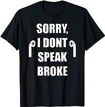 Sorry, I Dont Speak Broke Funny Meme Shirt