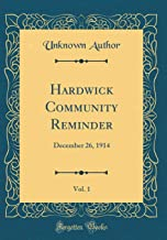 Hardwick Community Reminder, Vol. 1: December 26, 1914 (Classic Reprint)