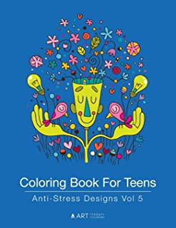 Coloring Book For Teens: Anti-Stress Designs Vol 5