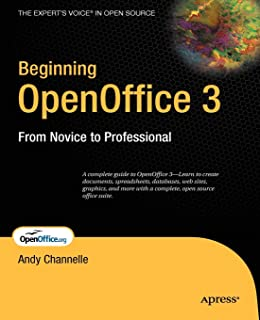 Beginning OpenOffice 3: From Novice to Professional (Beginning From Novice to Professional)