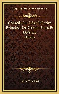 Conseils Sur L'Art D'Ecrire Principes De Composition Et De Style (1896)