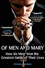 Of Men and Mary: How Six Men Won the Greatest Battle of Their Lives PDF
