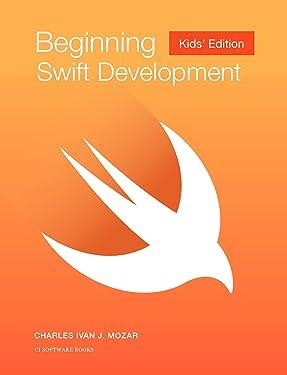 Beginning Swift Programming: Kids Edition