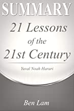 Summary of 21Lessons for the 21st Century by Yuval Noah Harari (21 Lessons for the 21st Century: A Complete Summary Book 1)
