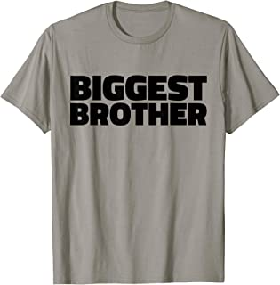 Biggest Brother T Shirt - Gift T-Shirt for Brother