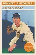 Johnny Antonelli: A Baseball Memoir