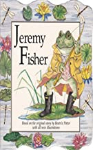 The Tale of Mr. Jeremy Fisher : A Beautifully Illustrated Children's Picture Book by age 3-9