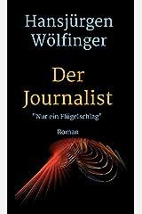 Der Journalist: Nur ein Flügelschlag Kindle Ausgabe