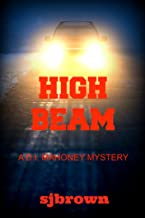 HIGH BEAM: A DI John Mahoney Murder Mystery (The D.I.Mahoney Series Book 1) (English Edition)