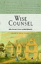 Wise Counsel: John Newton's Letters to John Ryland Jr.