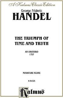 The Triumph of Time and Truth (1757), An Oratorio: For SSATB Solo, SATB or SSATB Chorus/Choir (Miniature Score) (Kalmus Edition)