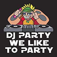 Best we like to party dancing with Reviews