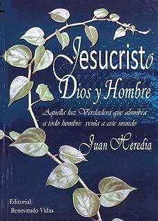 Jesucristo Dios y Hombre (Spanish Edition)