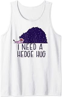 I NEED A HEDGE HUG Hedgehog Tired Hedgehogs Gift Meme Tank Top