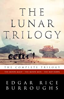 The Lunar Trilogy: The Moon Maid, The Moon Men, and The Red Hawk