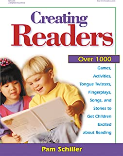Creating Readers: Over 1000 Games, Activities, Tongue Twisters, Fingerplays, Songs, and Stories to Get Children Excited ab...
