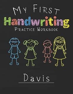 My first Handwriting Practice Workbook Davis: 8.5x11 Composition Writing Paper Notebook for kids in kindergarten primary school I dashed midline I For Pre-K, K-1,K-2,K-3 I Back To School Gift