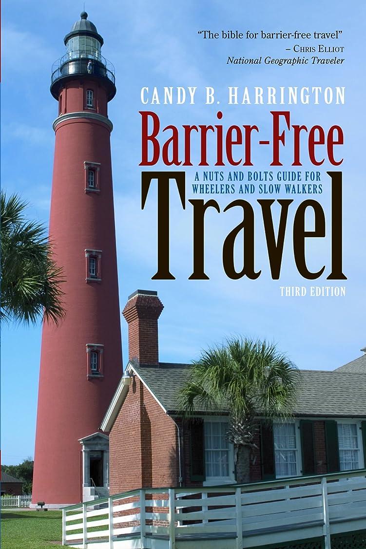 同志衝動残酷Barrier-Free Travel (Barrier-Free Travel: A Nuts & Bolts Guide for Wheelers & Slow Walker) (English Edition)