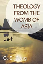 Theology from the Womb of Asia:
