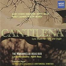 Cantilena - Lyric Music for Flute and Organ: Alain, J.S. Bach, Bonighton, Dupre, Hiller, Kiraly, Lachner, Martin and Weaver Casavant Organ, Tennessee