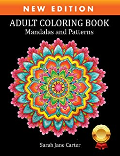 Coloring Book for Adults: Adult Coloring Book: Mandalas and Patterns: Stress Relieving Designs for Relaxation, Fun and Cal...