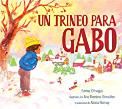 Un trineo para Gabo (A Sled for Gabo) (Spanish Edition)