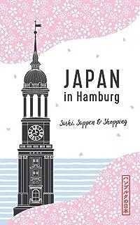 Japan in Hamburg: Sushi, Suppen und Shopping (Japan in Deuts